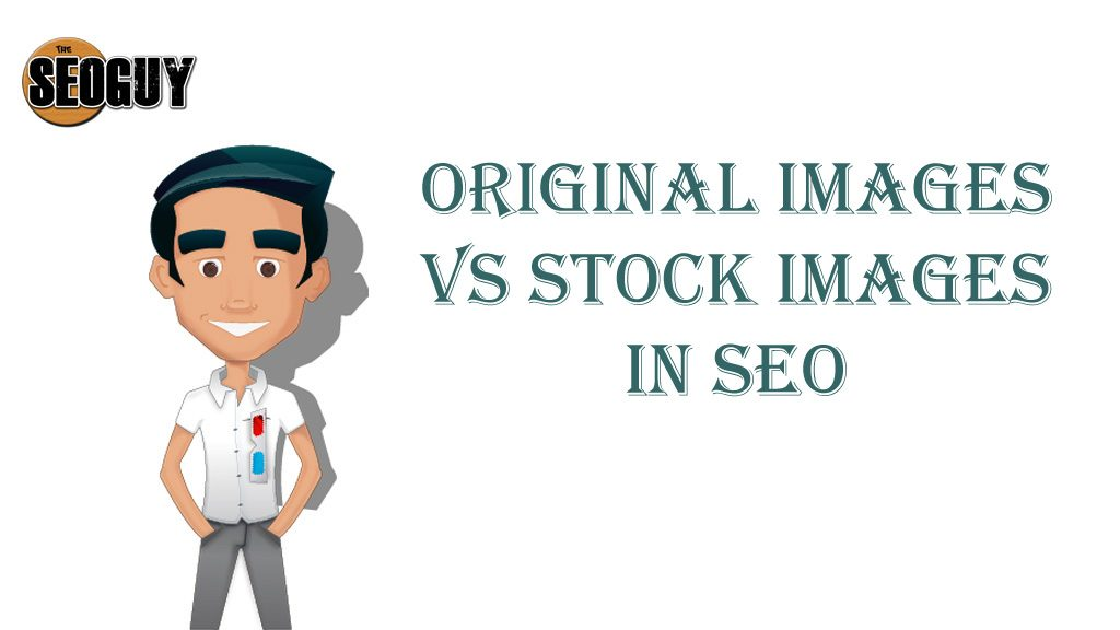Original Images vs Stock Images in SEO