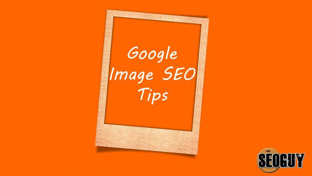 Google Image SEO Tips