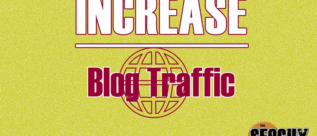 Increase Blog Traffic – Building a blog audience
