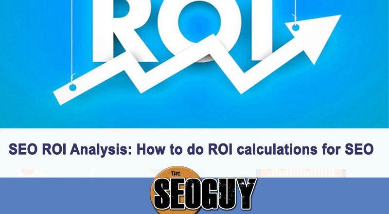 SEO ROI Analysis: How to do ROI calculations for SEO