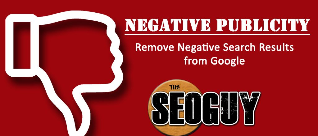 Negative Publicity-Remove Negative Search Results from Google
